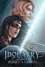 Idolatry - Rebecca Cohen