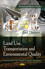 Land Use, Transportation and Environmental Quality : Interactions and Smart Growth Strategies