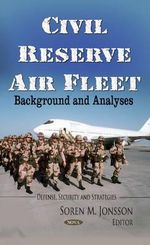 Civil Reserve Air Fleet : Background and Analyses - Soren M. Jonsson