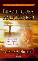 Brazil, Cuba, and Mexico : Human Rights and Religious Freedom Reports