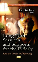 Long-Term Services and Supports for the Elderly : Elements, Trends, and Financing