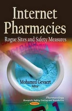 Internet Pharmacies : Rogue Sites & Safety Measures