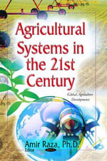 Agricultural Systems in the 21st Century - Amir Raza