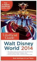 The Unofficial Guide to Walt Disney World 2014 : Unofficial Guide to Walt Disney World - Bob Sehlinger