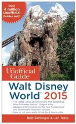 The Unofficial Guide to Walt Disney World 2015 - Bob Sehlinger
