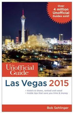 The Unofficial Guide to Las Vegas 2015 - Bob Sehlinger