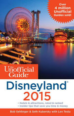 The Unofficial Guide to Disneyland 2015 - Bob Sehlinger