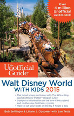 The Unofficial Guide to Walt Disney World with Kids 2015 - Bob Sehlinger