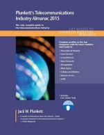 Plunkett's Telecommunications Industry Almanac 2015 : Telecommunications Industry Market Research, Statistics, Trends & Leading Companies - Jack W. Plunkett