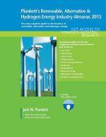 Plunkett's Renewable, Alternative & Hydrogen Energy Industry Almanac 2015 : Renewable, Alternative & Hydrogen Energy Industry Market Research, Statistics, Trends & Leading Companies - Jack W. Plunkett