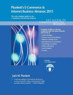 Plunkett's e-Commerce & Internet Business Almanac 2015 : E-Commerce & Internet Business Industry Market Research, Statistics, Trends & Leading Companies - Jack W. Plunkett