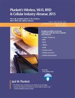 Plunkett's Wireless, Wi-Fi, RFID & Cellular Industry Almanac 2015 - Jack W. Plunkett