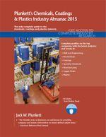 Plunkett's Chemicals, Coatings & Plastics Industry Almanac 2015 - Jack W. Plunkett