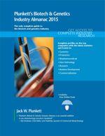 Plunkett's Biotech & Genetics Industry Almanac 2015 - Jack W. Plunkett
