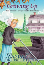 Rachel Yoder : Growing Up - Wanda E. Brunstetter
