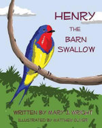 Henry the Barn Swallow - Mary Wright