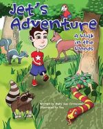Jet's Adventure : A Walk in the Woods - Mary Sue Cirrincione