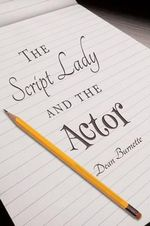 The Script Lady and the Actor - Dean Burnette