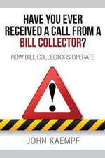 Have You Ever Received a Call from a Bill Collector? - John Kaempf