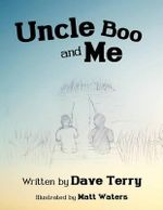 Uncle Boo and Me - Dave Terry