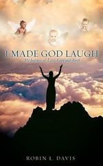I Made God Laugh - Robin L Davis