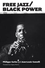 Free Jazz/Black Power : American Made Music - Philippe Carles