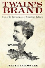 Twain's Brand : Humor in Contemporary American Culture - Judith Yaross Lee