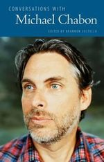 Conversations with Michael Chabon : Literary Conversations - Michael Chabon