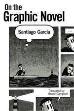 On the Graphic Novel - Santiago Garcia