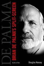 Brian de Palma's Split-Screen : A Life in Film - Douglas Keesey