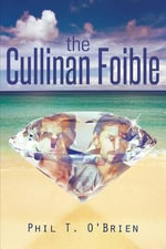 The Cullinan Foible - Phil T O'Brien