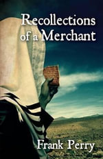 Recollections of a Merchant - Frank Perry