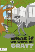 What If We Were All Gray? - Julie R Murphy