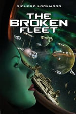 The Broken Fleet - Richard Lockwood