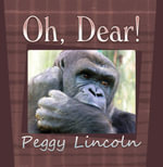 Oh, Dear! - Peggy Lincoln