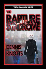 The Rapture Syndrome - Dennis Knotts