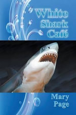 White Shark Cafe - Mary Page