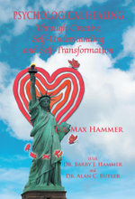 Psychological Healing Through Creative Self-Understanding and Self-Transformation - Dr Max Hammer