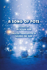 A Song of Pots - Stories by Ja Youn Kim