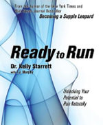 Ready to Run : Unlocking Your Potential to Run Naturally - Kelly Starrett