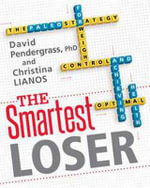 The Smartest Loser : The Paleo Strategy for Weight Control and Achieving Optimal Health - David Pendergrass
