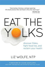 Eat the Yolks - Liz Wolfe