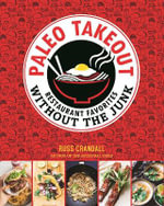 Paleo Takeout : Restaurant Favorites Without the Guilt - Russ Crandall