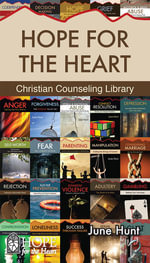 June Hunt Hope for the Heart Biblical Counseling Library - June Hunt