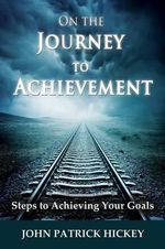 On the Journey to Achievement - John Patrick Hickey