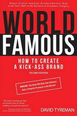 World Famous : How to Give Your Business a Kick-Ass Brand Identity - David Tyreman