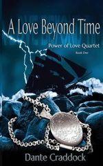 A Love Beyond Time - Dante Craddock