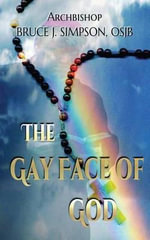 The Gay Face of God - Archbishop Bruce J Simpson