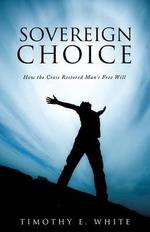 Sovereign Choice - Timothy E White