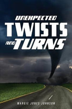 Unexpected Twists and Turns - Margie Jones Johnson